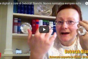 Pillole digitali a cura di Deborah Bianchi – Nuova normativa europea sulla privacy