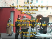 Presentazione della stagione Stra_Ordinaria di T.R.A.M al Caffè delle Murate – 20 ottobre 2020